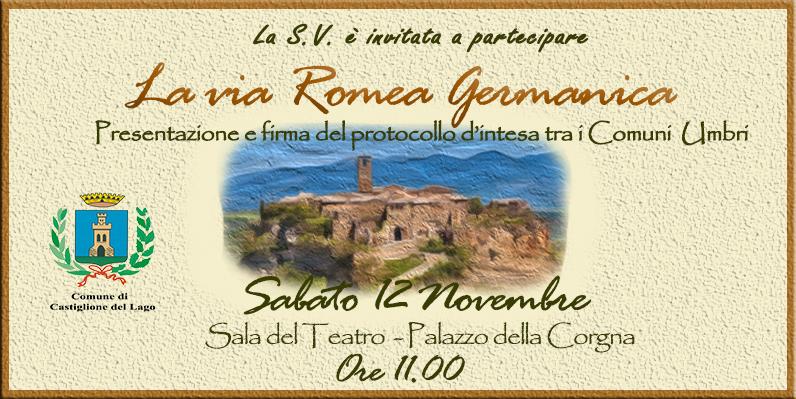Via Romea Germanica tra i Comuni di Castiglione del Lago, Paciano, Città della Pieve, Ficulle, Fabro, Porano, Allerona e Orvieto.
